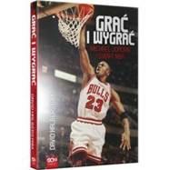 Książka Grać i wygrać. Michael Jordan i świat NBA
